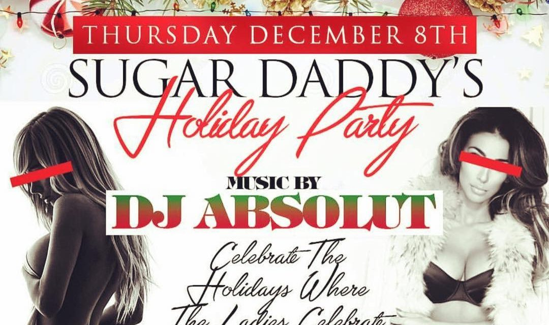 HOLIDAY PARTY THURSDAY NIGHT AT SUGARDADDYS NYC