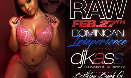 MONDAY NIGHT RAW DOMINICAN INDEPENDENCE CELEBRATION AT SUGARDADDYS NYC